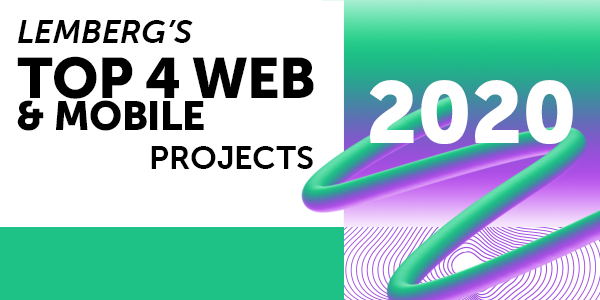 Lemberg's TOP-4 Web and Mobile Projects in 2020
