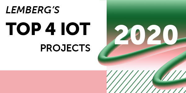 Lemberg's TOP-4 IoT Projects in 2020